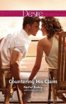 Mills & Boon : Countering His Claim - Rachel Bailey