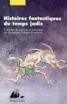 Histoires fantastiques du temps jadis - Anonymous, Dominique Lavigne-Kurihara