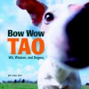 Bow Wow Tao Little Book - Voyageur Press, Chu Toy