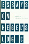 Essays On Hegel's Logic - George Di Giovanni