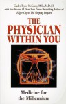 The Physician Within You: Medicine for the Millennium - Gladys Taylor McGarey, Jess Stearn