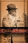 Connie Mack: The Turbulent and Triumphant Years, 1915-1931 - Norman L. Macht