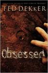 Obsessed - Ted Dekker