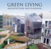 Green Living: Architecture and Planning - Barbara Kenda, Steven Parissien, Charles, Prince of Wales
