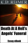 Death At A Hell's Angels' Funeral: Driving Past The Memories (Essay) - C.D. Reimer