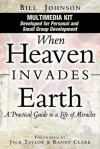 When Heaven Invades Earth Multimedia Kit - Bill Johnson
