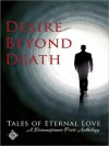 Desire Beyond Death: Tales of Eternal Love - Connie Bailey, Chrissy Munder, Abigail Roux, Isabelle Rowan