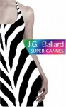 Super Cannes - J.G. Ballard