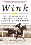 Wink: The Incredible Life and Epic Journey of Jimmy Winkfield - Ed Hotaling