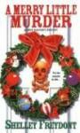 A Merry Little Murder - Shelley Freydont