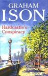 Hardcastle's Conspiracy - Graham Ison
