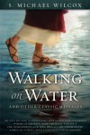 Walking on Water and Other Classic Messages - S. Michael Wilcox