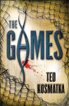 The Games - Ted Kosmatka