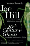 20th Century Ghosts - Joe Hill, Christopher Golden