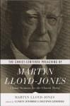 The Christ-Centered Preaching of Martyn Lloyd-Jones: Classic Sermons for the Church Today - D. Martyn Lloyd-Jones, Elizabeth Catherwood, Christopher Catherwood