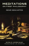 Meditations on First Philosophy - René Descartes, Andrew Bailey, Ian Johnston
