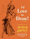 I'd Love to Draw - Andrew Loomis, Alex Ross