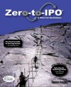 Zero-To-IPO & Other Fun Destinations: The Essential Guide to Surviving Startup -- & Cashing Out! - David Smith