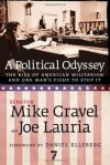 A Political Odyssey: The Rise of American Militarism and One Man's Fight to Stop It - Mike Gravel, Daniel Ellsberg, Joe Lauria