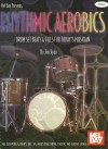 Rhythmic Aerobics: Drum Set Beats & Fills for Today's Musician - Jim Ryan