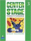 Center Stage 3: Grammar to Communicate, Student Book - Lynn Bonesteel, Samuela Eckstut