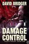 Damage Control (Juliets Trilogy) - David Bridger