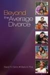 Beyond the Average Divorce - David H. Demo, Mark A. Fine