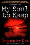 My Soul to Keep - Tananarive Due