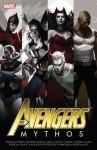Avengers: Mythos - Paul Jenkins, Mike Benson, Kyle Higgins, Kathryn Immonen