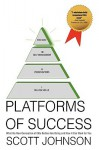 Platforms of Success: What the New Generation of Elite Sellers Are Doing and How It Can Work for You - Scott Johnson
