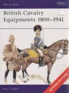 British Cavalry Equipments (Revised Edition) - Mike Chappell
