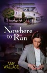 Nowhere to Run (Place of Refuge Series) - Amy Wallace