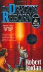 The Dragon Reborn: Book Three of 'The Wheel of Time' - Robert Jordan