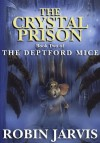 The Crystal Prison (The Deptford Mice Trilogy) - Robin Jarvis