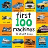 First 100 Machines (Bright Baby) - Roger Priddy