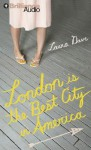 London Is the Best City in America - Laura Dave, Renée Raudman