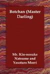 Botchan (Master Darling) - Sōseki Natsume, Yasotaro Morri