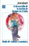 El Desarrollo de La Nocion de Tiempo En El Nino - Jean Piaget, Georges Jean
