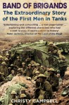 Band of Brigands: The First Men in Tanks - Christy Campbell
