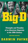 Big D: Triumphs and Troubles of an American Supercity in the 20th Century - Darwin Payne