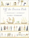 Off the Beaten Path: A Traveler's Anthology - Laura Stoddart