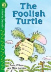 The Foolish Turtle, Level 2 (Lightning Readers) - Anna Wilson, Mike Gordon