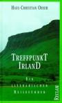 Treffpunkt Irland: Ein Literarischer Reiseführer - Hans-Christian Oeser