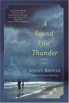A Sound Like Thunder - Sonny Brewer