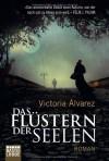 Das Flüstern der Seelen - Victoria Álvarez, Matthias Strobel