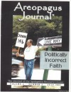 Politically Incorrect Faith. The Areopagus Journal of the Apologetics Resource Center. Volume 1, Number 3. - Ronald Nash, Paul Copan, Clete Hux, Craig Branch, Steven Cowan