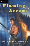 Flaming Arrows (Odyssey Classics (Odyssey Classics)) - William O. Steele, Jean Fritz
