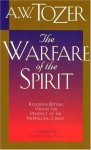 The Warfare of the Spirit: Developing Spiritual Maturity - A.W. Tozer, Harry Verploegh