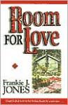 Room for Love - Frankie J. Jones