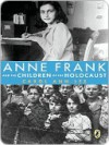 Anne Frank and the Children of the Holocaust - Carol Anne Lee
